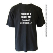 You can't scare me I have children - Funny T-shirt for Dad, Black, M