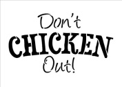 Don't Chicken Out - Word Stencil - Funky - 25cm x 17cm