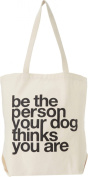 "Dogeared Women's ""Be The Person Your Dog Thinks You Are"" Tote"