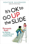 It's Ok to Go Up the Slide