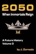 2050: When Immortals Reign