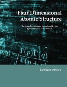 Four Dimensional Atomic Structure