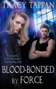 Blood-Bonded by Force