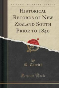 Historical Records of New Zealand South Prior to 1840