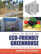 How to Build an Eco-Friendly Greenhouse