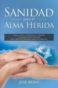 Sanidad Para El Alma Herida [Spanish]