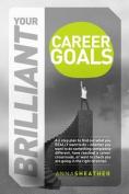 Your Brilliant Career Goals