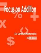 Focus on Addition K-6 Continuity Mathematics