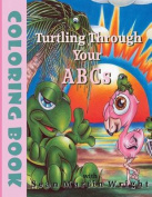 Turtling Through Your A B CS