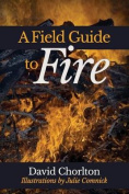 A Field Guide to Fire