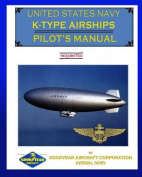 United States Navy K-Type Airships Pilot's Manual
