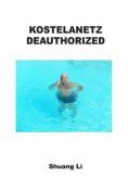 Deauthorized/Kostelanetz