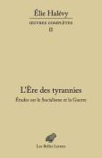 L'Ere Des Tyrannies - Etudes Sur Le Socialisme Et La Guerre [FRE]