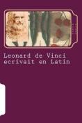 Leonard de Vinci Ecrivait En Latin [FRE]