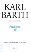 Karl Barth Gesamtausgabe / Predigten 1911 [GER]