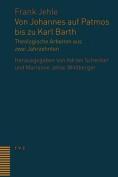 Von Johannes Auf Patmos Bis Zu Karl Barth [GER]