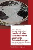 Handbuch Einer Transnationalen Geschichte Ostmitteleuropas [GER]
