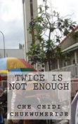 Twice Is Not Enough