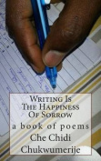 Writing Is the Happiness of Sorrow
