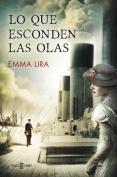 Lo Que Esconden Las Olas [Spanish]