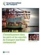 Tables Rondes Fit L'Investissement Dans Les Ports Et Les Marches Du Transport Maritime Conteneurise [FRE]