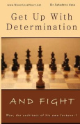 Get Up with Determination and Fight