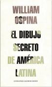El Dibujo Secreto de Amarica Latina [Spanish]