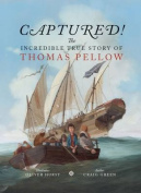 Captured! The Incredible True Story of Thomas Pellow