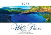 2016 Wild Places Australia Calendar