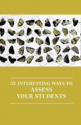 53 Interesting Ways to Assess Your Students