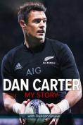 Dan Carter: My Story
