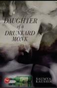 Daughter of a Drunkard Monk