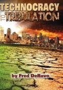 Technocracy to Tribulation