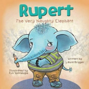 Rupert the Very Naughty Elephant