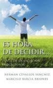 Es Hora de Decidir... [Spanish]