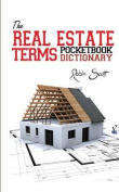 The Real Estate Terms Pocketbook Dictionary