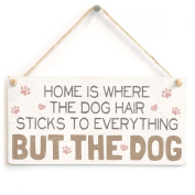 Home Is Where The Dog Hair Sticks To Everything But The Dog - Handmade Sweet Shabby Chic Style Wooden Dog Sign / Plaque