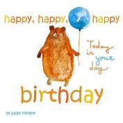 Happy, Happy, Happy Birthday
