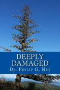 Deeply Damaged