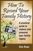 How to Record Your Family History
