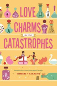 Love Charms and Other Catastrophes