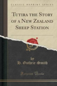 Tutira the Story of a New Zealand Sheep Station