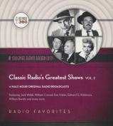 Classic Radio S Greatest Shows, Vol. 2  [Audio]