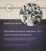 Classic Radio S Greatest Comedy Shows, Vol. 2  [Audio]