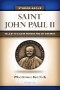 Stories About Saint John Paul II