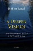 A Deeper Vision