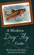 A Modern Dry-Fly Code