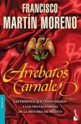 Arrebatos Carnales [Spanish]