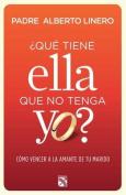 Que Tiene Ella Que No Tenga Yo? [Spanish]