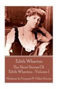 Edith Wharton - The Short Stories of Edith Wharton - Volume I